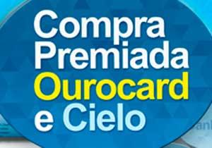 WWW.COMPRAPREMIADAOUROCARD.COM.BR - PROMOÇÃO COMPRA PREMIADA OUROCARD E CIELO