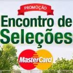 WWW.NAOTEMPRECO.COM.BR/SELECOES - PROMOÇÃO ENCONTRO DE SELEÇÕES MASTERCARD